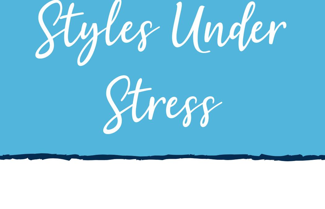 Styles Under Stress